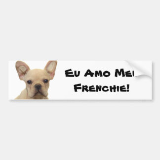 Eu Amo Meu Frenchie bumper sticker