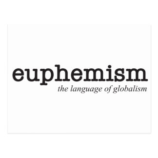 Euphemism.  The language of globalism. Postcard