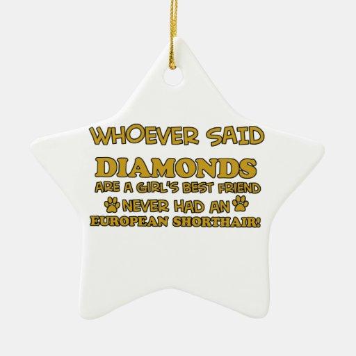 european shorthair better than Diamonds Ornament