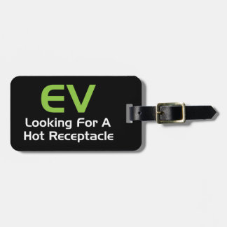 EV Looking For A Hot Receptacle Luggage Tag
