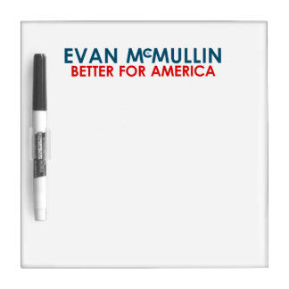 Evan McMullin - Better for America Dry-Erase Board