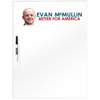 Evan McMullin - Better for America Dry Erase Whiteboards