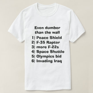 Even dumber than the wall ... T-Shirt