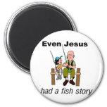 Even Jesus had a fish story Christian saying Fridge Magnet