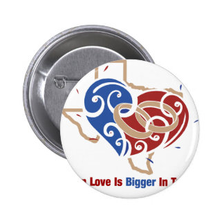Even Love Is Bigger In Texas 6 Cm Round Badge