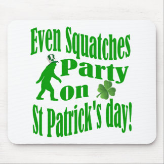 Even Squatches party on St Patrick s day Mousepads