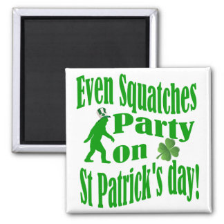 Even Squatches party on St Patrick's day Square Magnet