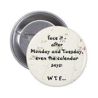 Even the calendar says 6 cm round badge