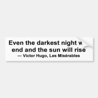 Even the darkest night will end ... bumper sticker