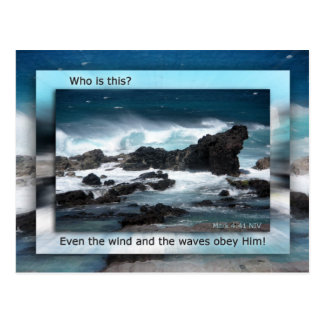 Even The Wind and Waves Obey Him! Postcard