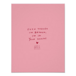 even though i'm broken i'm in Your hands Poster