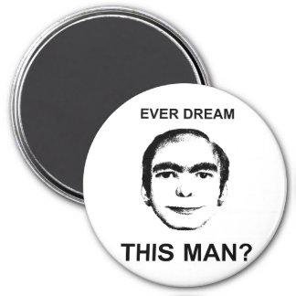 Ever Dream This Man? 7.5 Cm Round Magnet