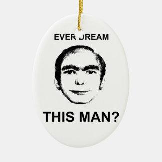 Ever Dream This Man? Ceramic Oval Decoration
