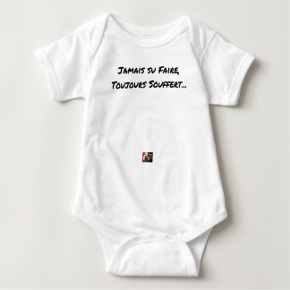 EVER KNOWN TO MAKE, ALWAYS SUFFERED - Word games Baby Bodysuit