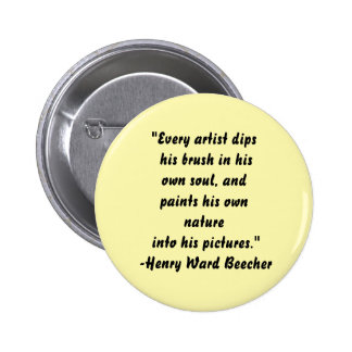 """Every artist dips.... 6 Cm Round Badge"