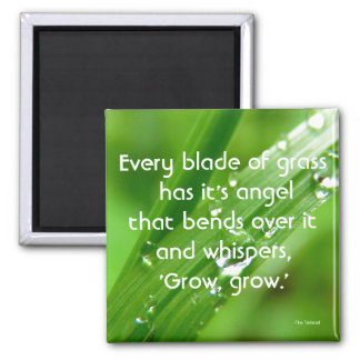 Every Blade of Grass Quote Magnet