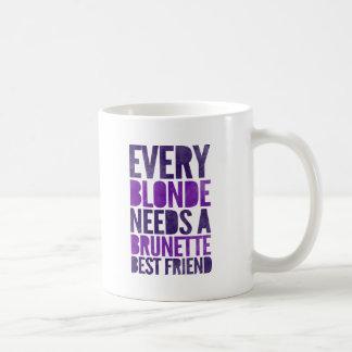 Every Blonde Needs A Brunette Best Friend Basic White Mug