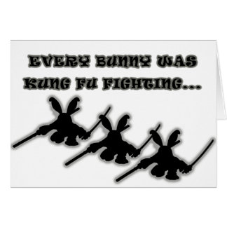 Every bunny was kung fu fighting... card