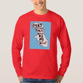 Every Chicago Public School Is My School T-Shirt