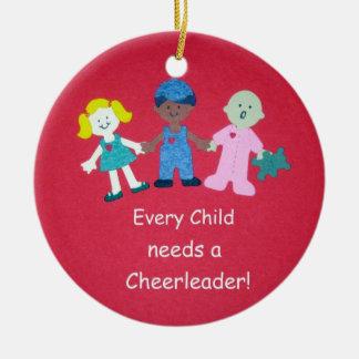 Every Child needs a Cheerleader! Ceramic Ornament
