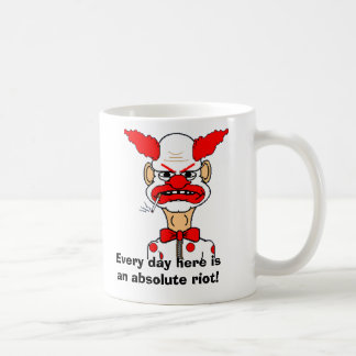 Every day here is an absolute riot! coffee mug