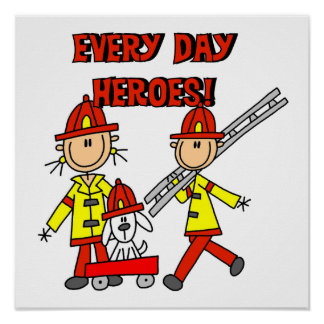 Every Day Heroes Firefighters T-shirts and Gifts Poster
