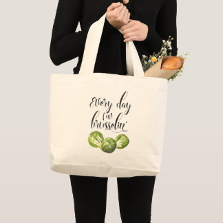 Every Day I'm Brusselin', Food Pun  Large Large Tote Bag