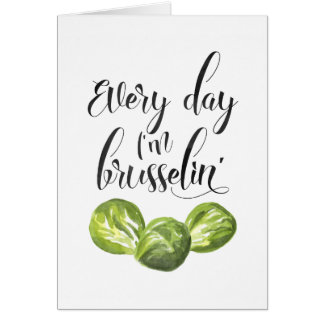 Every Day I'm Brusselin, Food Pun Note Card