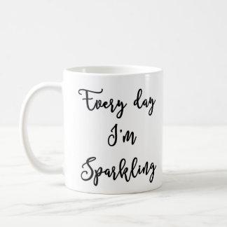 Every day I'm sparkling Mug