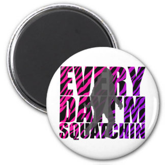 Every Day I'm Squatchin Magnets