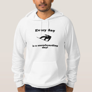 Every Day Is A Snowboarding Day Hoodie