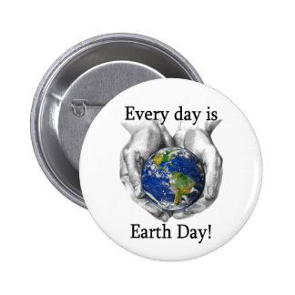 Every day is Earth Day Buttons
