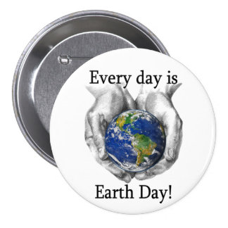 Every day is Earth Day Pin