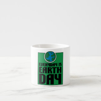 Every Day is Earth Day Espresso Mug