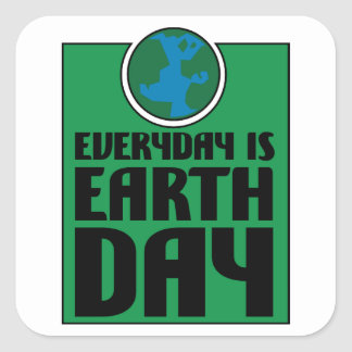 Every Day is Earth Day Square Sticker