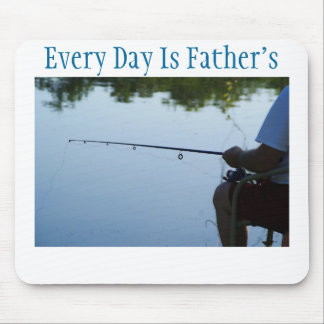 Every Day is Father s Day Fishing man Mouse Pads