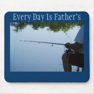 Every Day is Father's Day, Fishing man Mouse Pad