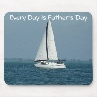 Every Day is Father's Day, Sailing mousepad