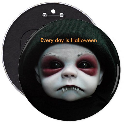 Every day is Halloween Pinback Button