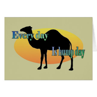 Every Day is Hump Day Greeting Card