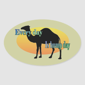 Every Day is Hump Day Oval Sticker