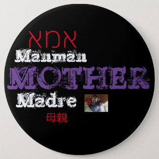 EVERY DAY IS MOTHERS DAY 6 CM ROUND BADGE