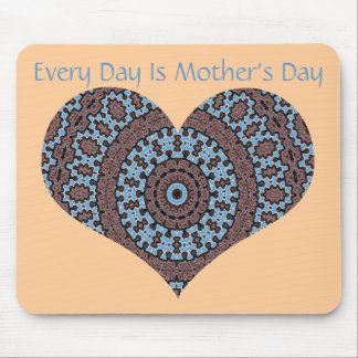 Every day is Mother's Day, blue tiled heart Mouse Pad