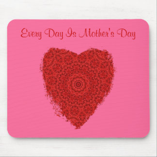 Every Day Is Mother's Day, red heart Mousepad