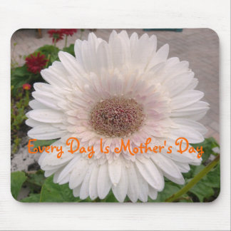 Every Day Is Mother's Day, White Daisy Mouse Pad