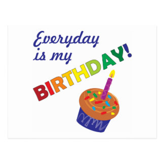 Every day is my Birthday! Postcard