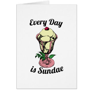 Every Day is Sundae Greeting Card