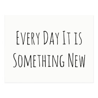 """Every Day It's Something New"" Political Note Postcard"