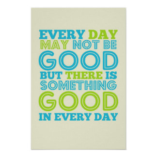 Every Day May Not Be Good Poster