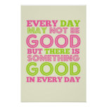 Every Day May Not Be Good Print